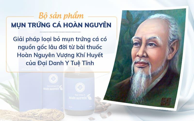 Tiền thân của Hoàn Nguyên là bài thuốc Hoàn Nguyên Vượng Khí huyết của Đại danh y Tuệ Tĩnh