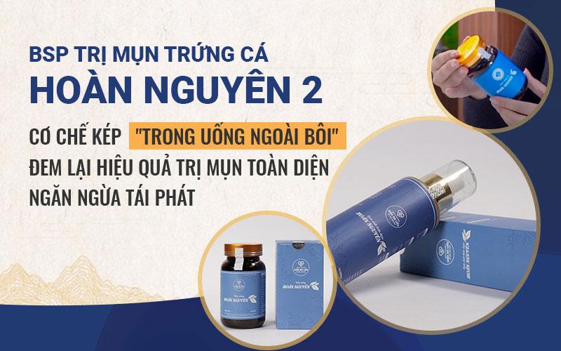 Bộ sản phẩm Trị Mụn trứng cá Hoàn Nguyên