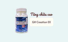 Viên uống tăng chiều cao GH Creation EX: Thành phần, công dụng và cách dùng