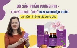 Khắc phục nám da do rượu thuốc với Bộ sản phẩm Vương Phi